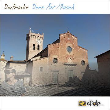 Dorfmarke – Deep Fat Phased [Cat.-Nr. DP-003] OUT NOW!