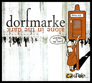 Dorfmarke – Alone In The Dark EP – Out TODAY!
